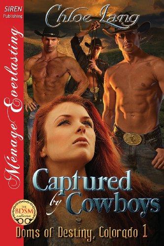 Captured by Cowboys [Doms of Destiny, Colorado 1] (Siren Publishing Menage Everlasting)