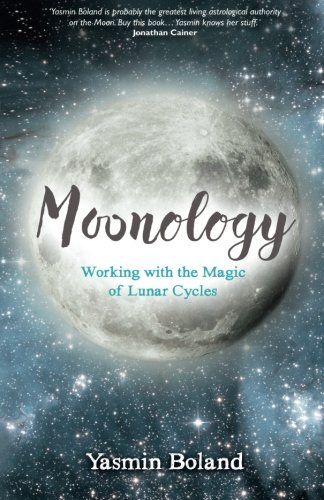 Lunar Calendar Astrology - Moonology: Working with the Magic of Lunar Cycles