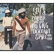 Sly & Robbie Present Taxi Gang In Disco Mix Style 1978-95