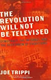 The Revolution Will Not Be Televised, Joe Trippi, 0060761555