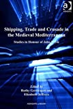 The Byzantine and Crusader Mediterranean : Shipping, Trade and Crusade, , 140943754X