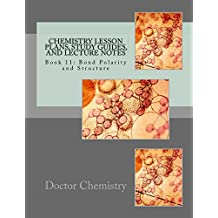 Chemistry Lesson Plans, Study Guides, and Lecture Notes: Book 11: Bond Polarity and Structure