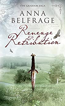 Revenge and Retribution (The Graham Saga Book 6) by [Belfrage, Anna]