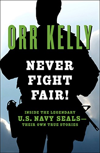 Never Fight Fair!: Inside the Legendary U.S. Navy SEALs—Their Own True Stories cover