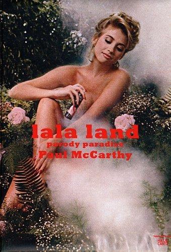 Paul McCarthy: Lala Land by Elisabeth Bronfen (2005-08-15)