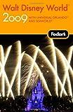 Walt Disney World 2009, Fodor's Travel Publications, Inc. Staff, 1400019621