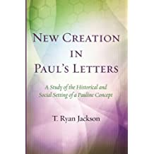 New Creation in Paul's Letters: A Study of the Historical and Social Setting of a Pauline Concept