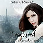 Fractured: The Fateful Vampire Series, Book 2 | Cheri Schmidt