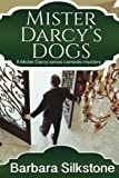 img - for Mister Darcy's Dog: Pride and Prejudice Contemporary Novella (Mister Darcy Series by Barbara Silkstone) (Volume 1) book / textbook / text book