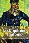 Le Capitaine fantôme: Tome 1 : Les grénadiers écossais par Féval