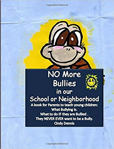 No More Bullies in Our School or Neighborhood.