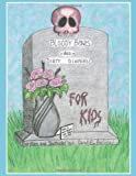 Bloody Bones and Dirty Diapers -For Kids!, Candie Encinia, 1463424345