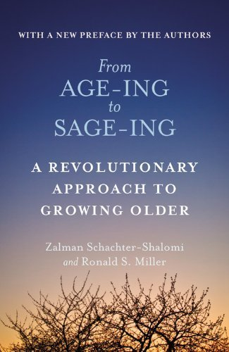 From Age-ing to Sage-ing: A Revolutionary Approach to Growing Older by Schachter-Shalomi, Zalman, Miller, Ronald S. (1997) Paperback
