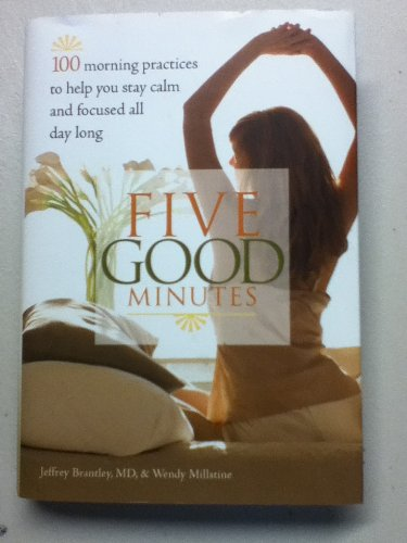 Five Good Minutes: 100 Morning Practices to Help You Stay Calm and Focused All Day Long (Hardcover) by MJF Books