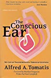 The Conscious Ear: My Life of Transformation Through Listening