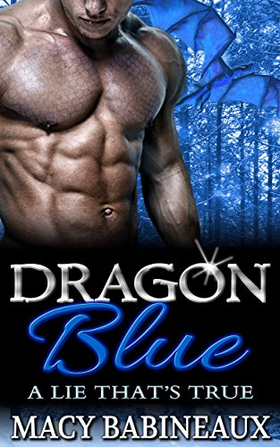 Dragon Blue: A Lie That's True (The Dragonlords of Xandakar Book 1) by [Babineaux, Macy]