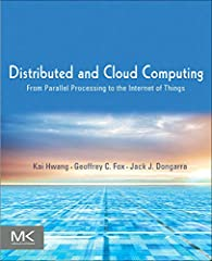 Distributed and Cloud Computing: From Parallel Processing to the Internet of Things offers complete coverage of modern distributed computing technology including clusters, the grid, service-oriented architecture, massively parallel processors...