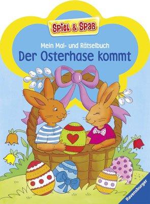Mein Mal- und Rätselbuch - Der Osterhase kommt (Spiel & Spaß - Malen & Rätseln)
