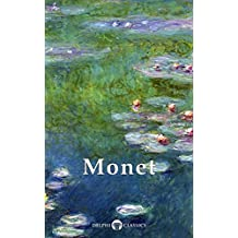 Delphi Collected Works of Claude Monet (Illustrated) (Masters of Art Book 4)