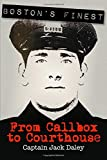 Boston's Finest: From Callbox to Courthouse