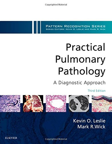Practical Pulmonary Pathology: A Diagnostic Approach: A Volume in the Pattern Recognition Series, 3e