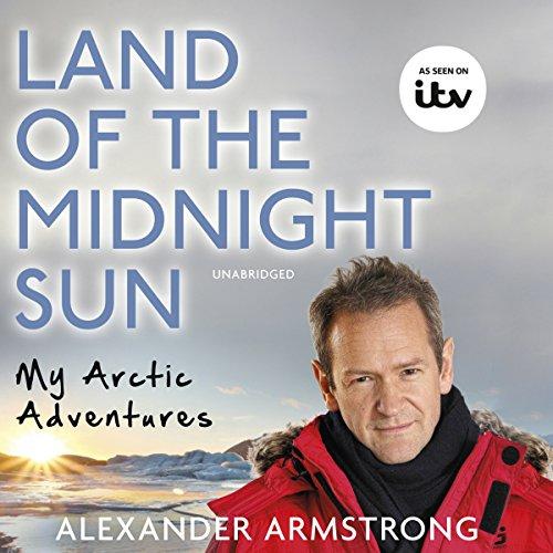 Land of the Midnight Sun: My Arctic Adventures by Random House AudioBooks
