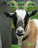 Goat Tracker's Journal: Keeping It All Together (Tracker Journals) (Volume 4)