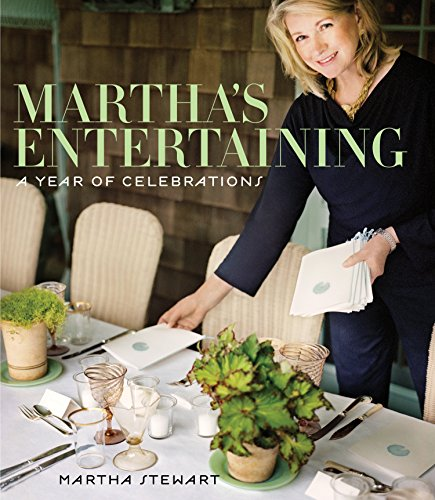Martha's Entertaining: A Year of Celebrations by Martha Stewart