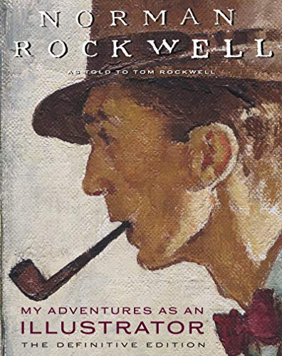 My Adventures as an Illustrator: The Definitive Edition por Rockwell, ,Tom