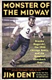 img - for Monster of the Midway: Bronko Nagurski, the 1943 Chicago Bears, and the Greatest Comeback Ever book / textbook / text book