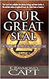 Our Great Seal: Our great seal the symbols of our