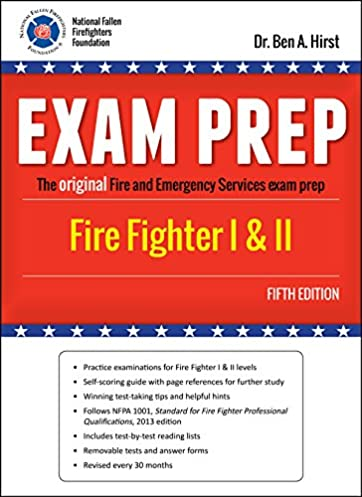 exam prep fire fighter i ii fifth edition dr ben a hirst rh amazon com