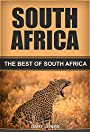South Africa Travel Guide: The Best Of South Africa