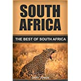 South Africa: The Best Of South Africa Travel Guide