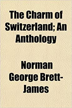 The Charm of Switzerland: An Anthology