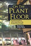 On the Plant Floor, Bryan Geary and Carlton Sorrell, 1477697888