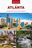 Day Trips® from Atlanta: Getaway Ideas for the Local Traveler (Day Trips Series)