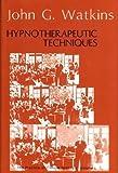 Hypnotherapeutic Techniques, Watkins, John G., 0829014624