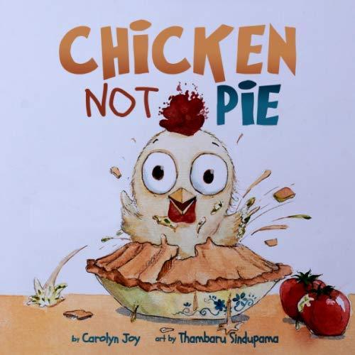 CHICKEN NOT PIE (Pie Picture Book)