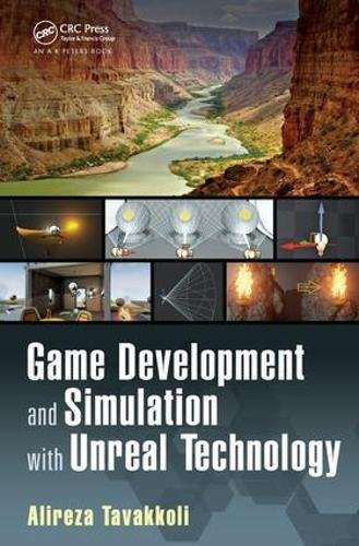 Game Development and Simulation with Unreal Technology by A K Peters/CRC Press