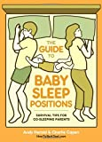 The Guide to Baby Sleep Positions, Andy Herald and Charlie Capen, 0449819876