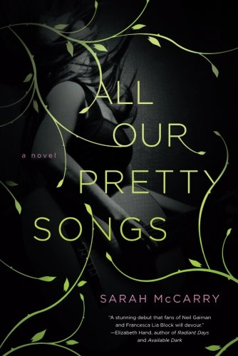 All Our Pretty Songs: A Novel (The Metamorphoses Trilogy)