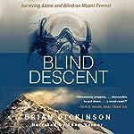 Blind Descent: Surviving Alone and Blind on Mount Everest | Brian Dickinson