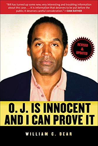 - O.J. Is Innocent and I Can Prove It: The Shocking Truth about the Murders of Nicole Brown Simpson and Ron Goldman