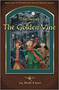 The Secret of The Golden Vine: Volume 1 (The Miranda Davies Mystery Series)