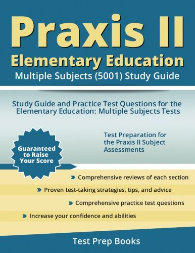 Praxis II Elementary Education: Multiple Subjects (5001) Study Guide