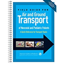 Ground Transport of Neonatal and Pediatric Patients: A Quick Reference for Transport Teams