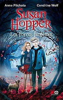 Susan Hopper, tome 2 : Les forces fantômes par Wolf
