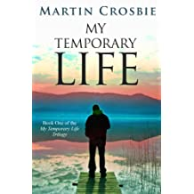 My Temporary Life-Book One of the My Temporary Life Trilogy