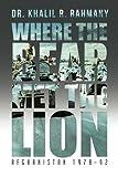 Where the Bear Met the Lion, Khalil R. Rahmany, 1491857943